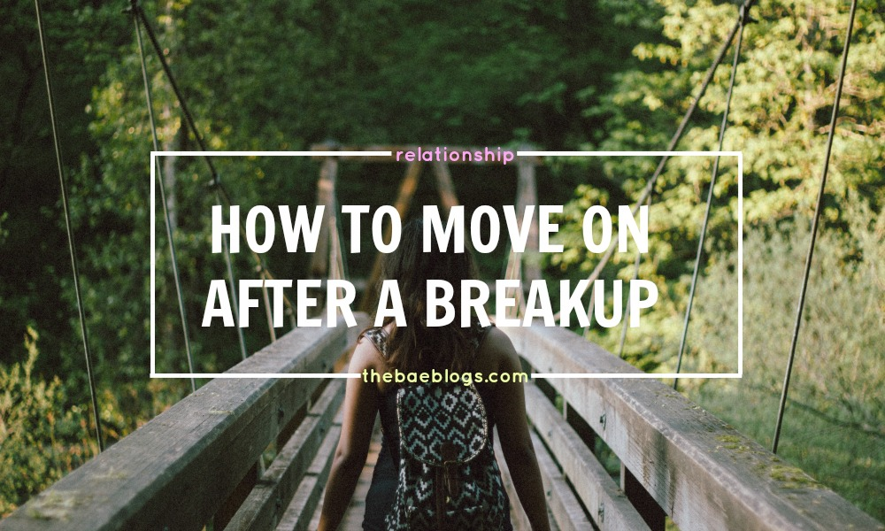 HOW TO MOVE ON AFTER A BREAKUP: A Comprehensive List