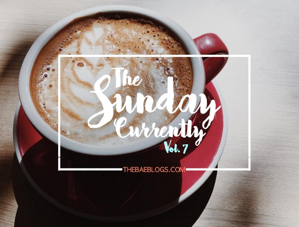 the-sunday-currently-vol-7